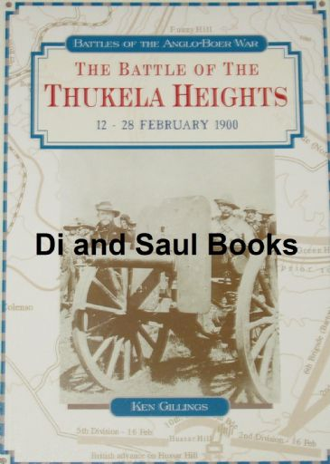 The Battle of the Thukela Heights 12-28 February 1900, by Ken Gillings